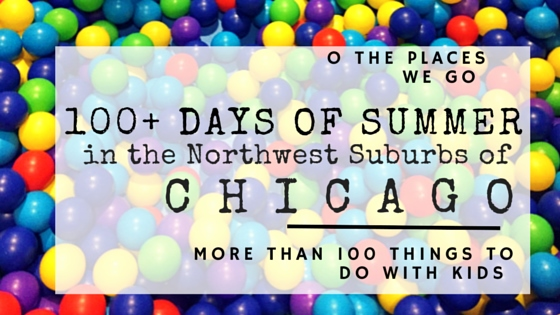 100+ Things to Do with Kids in the Northwest Suburbs of Chicago