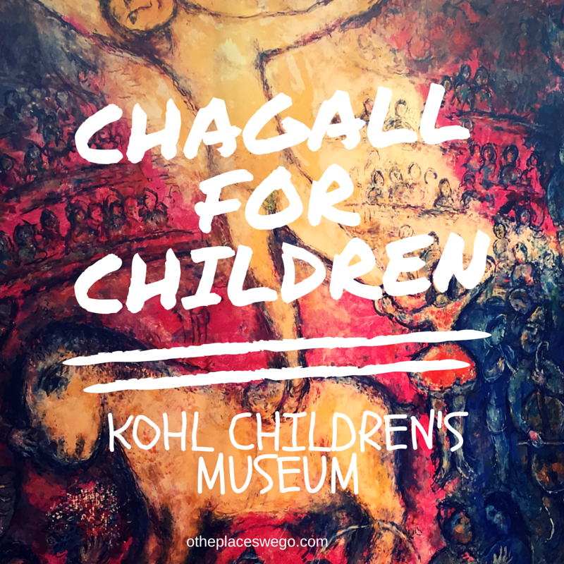 Chagall for Children Exhibit at Kohl Childrens Museum